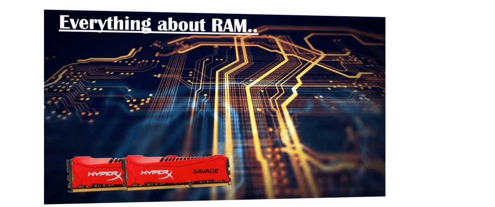 Cover image for Everything about RAM...