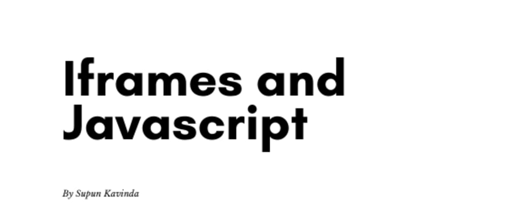 Cover image for Javascript and Iframes