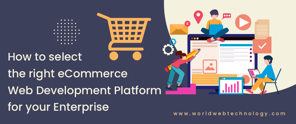 Cover image for How to select the right eCommerce Web Development Platform for your Enterprise