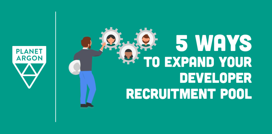 5 Ways to Expand Your Developer Recruitment Pool