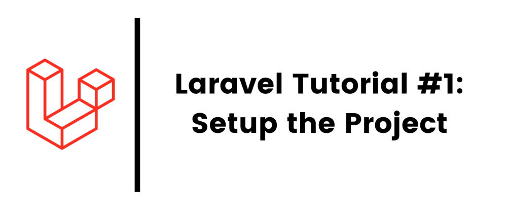 Cover image for Laravel 8 Tutorial #1: Setup the Project