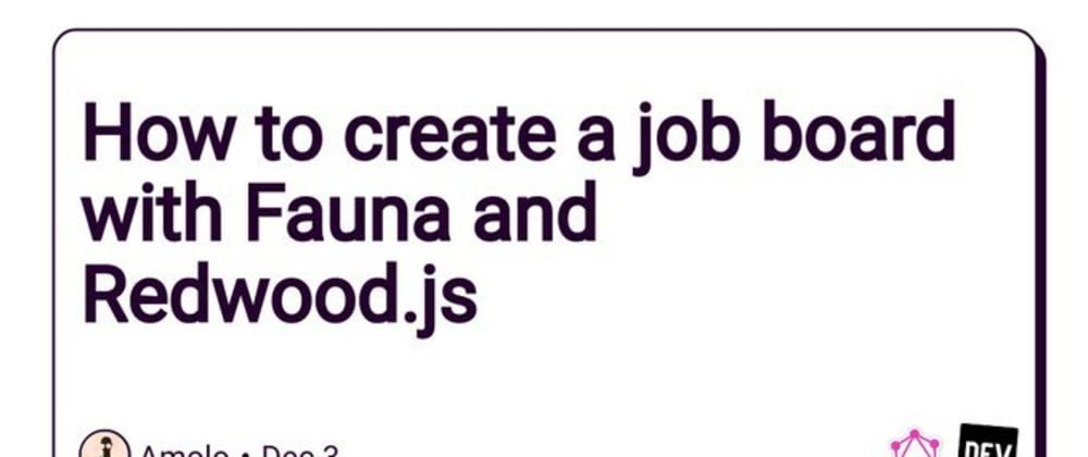 Cover image for How to create a job board with Fauna and Redwood.js