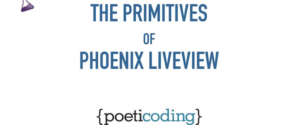 Cover image for The Primitives of Phoenix LiveView