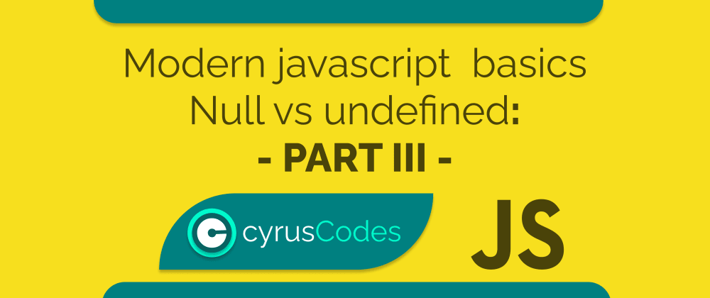 Cover image for Modern Javascript Basics - Part III