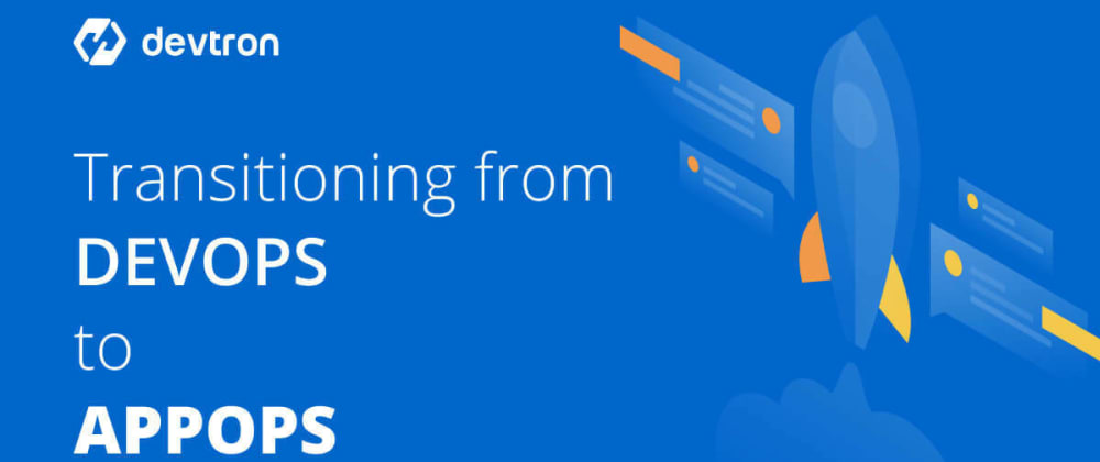 Cover image for Transitioning From DevOps to AppOps