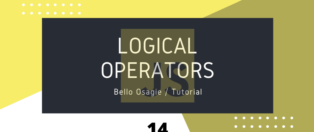 Cover image for JavaScript Logical Operators