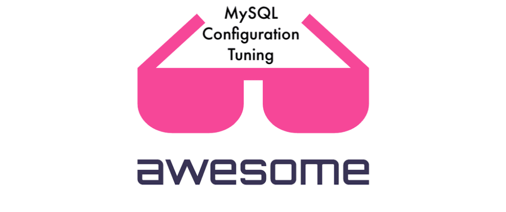 Cover image for 🔥 A curated list of awesome links related to MySQL Configuration Tuning
