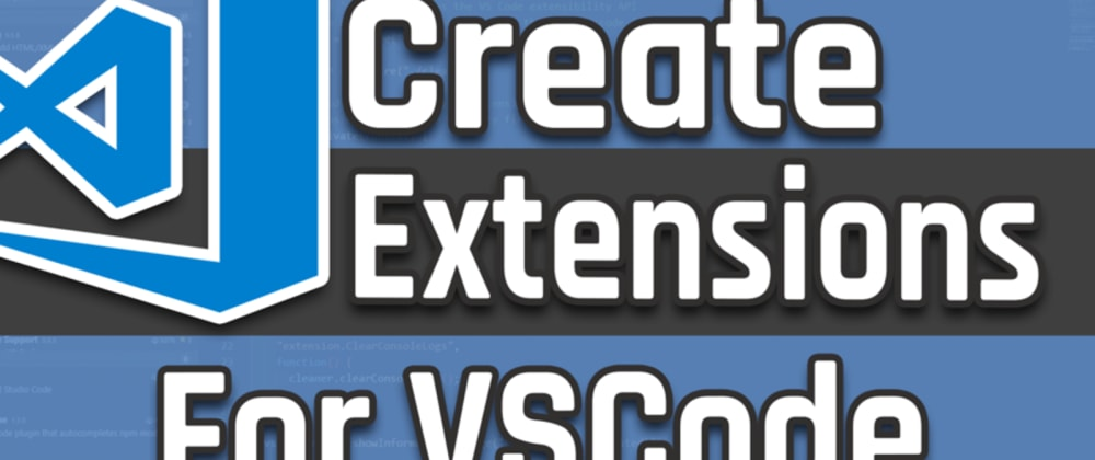Cover image for Create Extensions for VS Code - Part 1