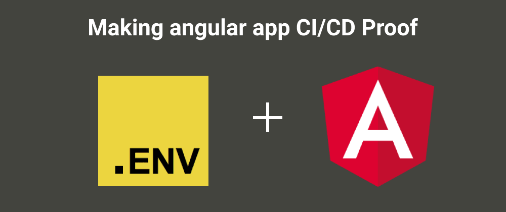 Cover image for Making angular app CI/CD proof