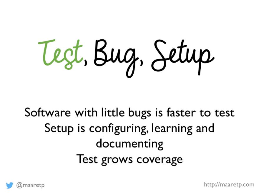 Test, Bug, Setup