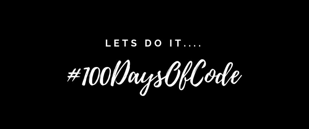 Cover image for #100daysOfCode