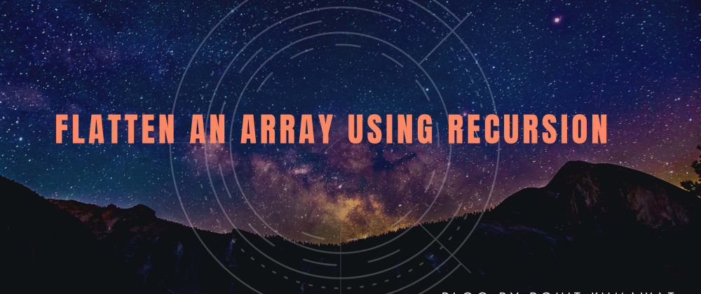 Cover image for How to flatten an array using recursion in Javascript