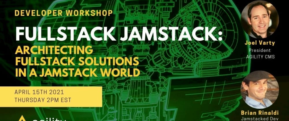 Cover image for Fullstack Jamstack 2021: Architecting Fullstack Solutions in a Jamstack World