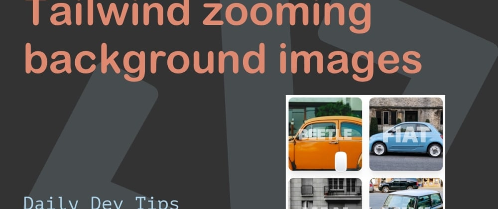 Cover image for Tailwind zooming background images