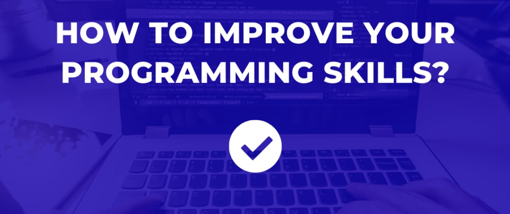 Cover image for How to improve your programming skills?