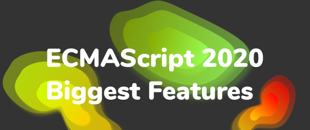 Cover image for ECMAScript 2020 biggest new features