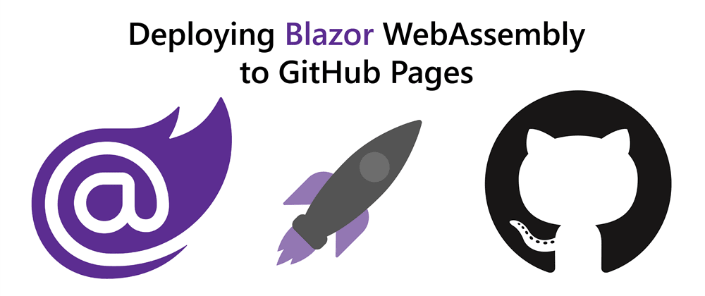 Cover image for Video: How to deploy Blazor WebAssembly to GitHub Pages