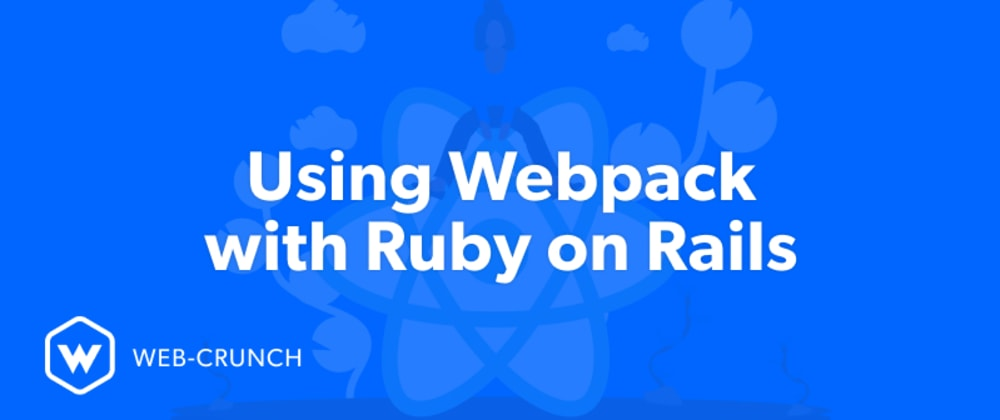 Cover image for Using Webpack with Ruby on Rails