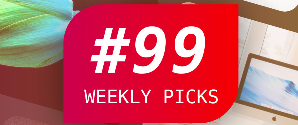 Cover image for Weekly Picks #99—Development Posts