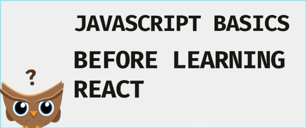 Cover image for JavaScript Basics Before You Learn React
