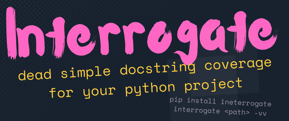 Cover image for 📦 Interrogate is a pretty awesome, brand new, cli for Python packages