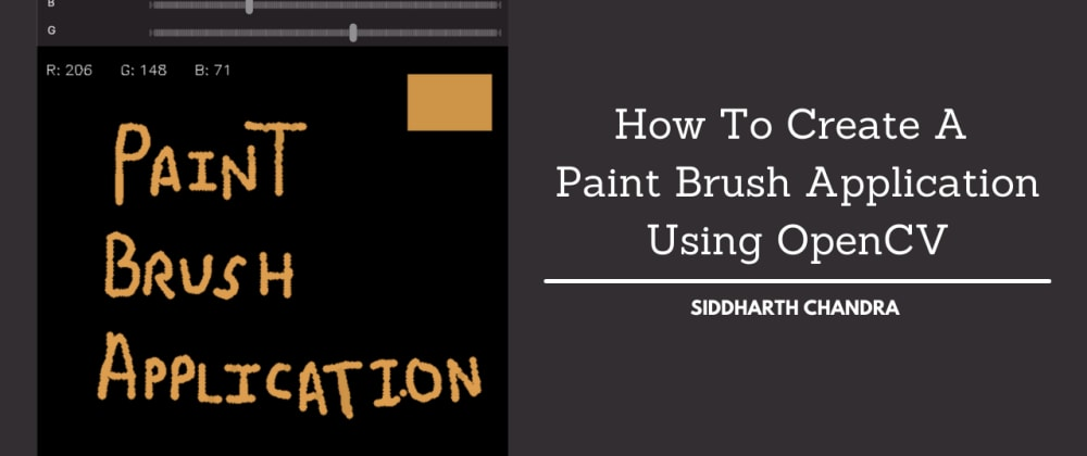 Cover image for How To Create A Paint Brush Application Using OpenCV