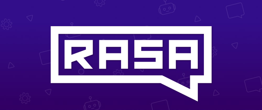 Cover image for RASA - Creating your first chatbot