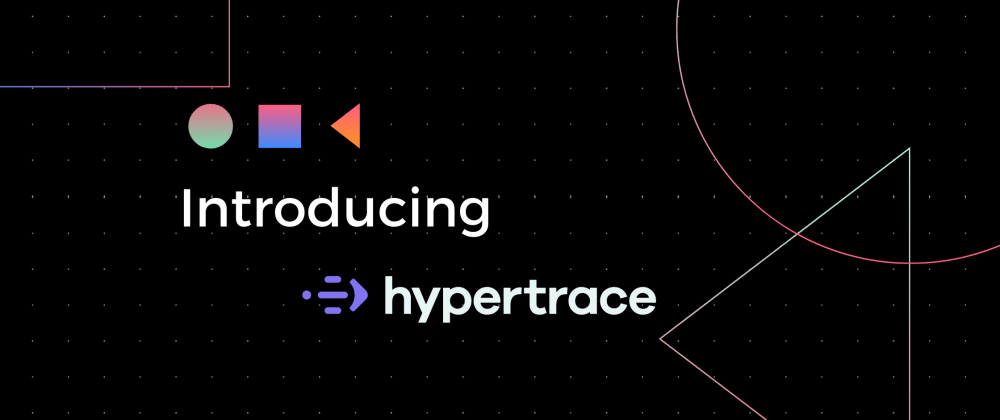 Cover image for Introducing Hypertrace