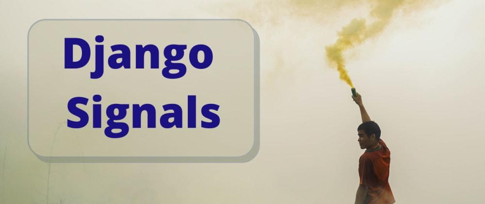 Cover image for Django Signals