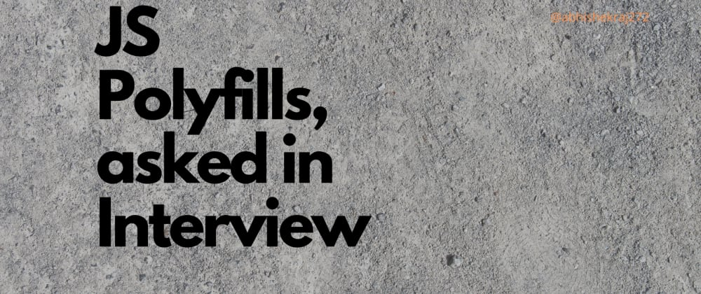 Cover Image for JS Polyfills asked in Interviews