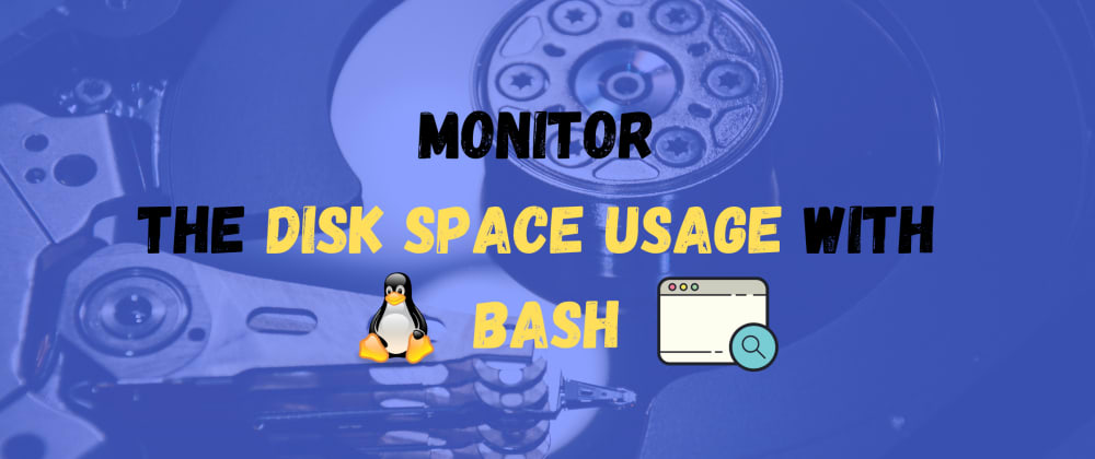 Cover image for Monitor disk space usage with BASH