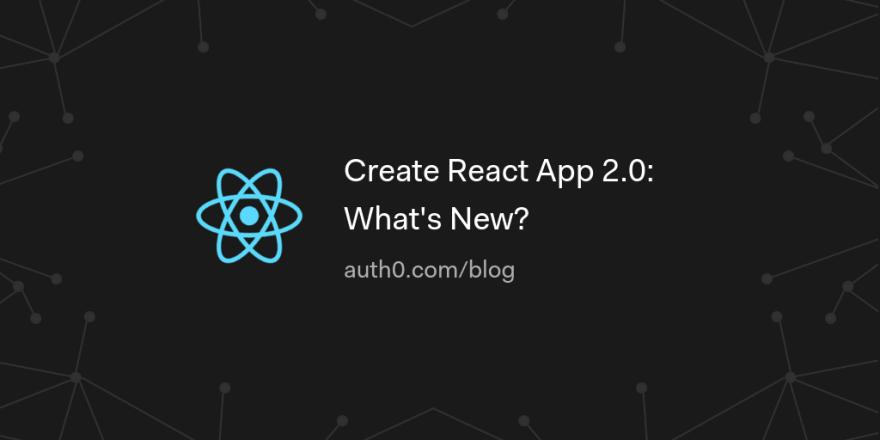 Create React App 2.0: What's New?