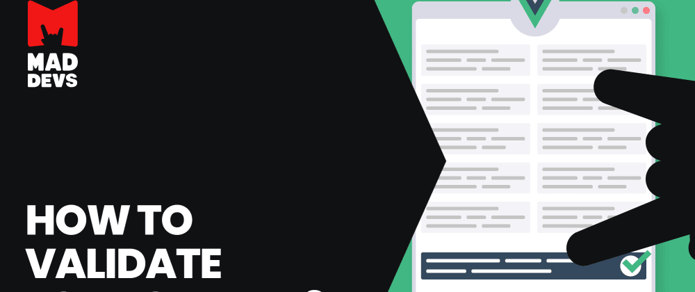 Cover image for How to quickly validate forms in Vue?