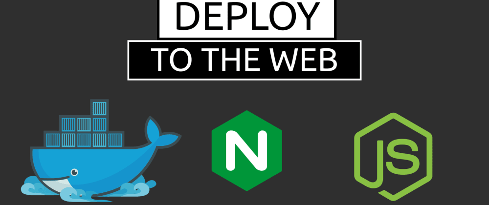 Cover image for Deploy your NodeJS App to a server with Docker