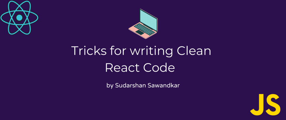 Cover Image for React Clean Code Tricks Everyone Should Know...