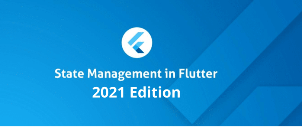 Cover image for Most popular Flutter state management libraries in 2021