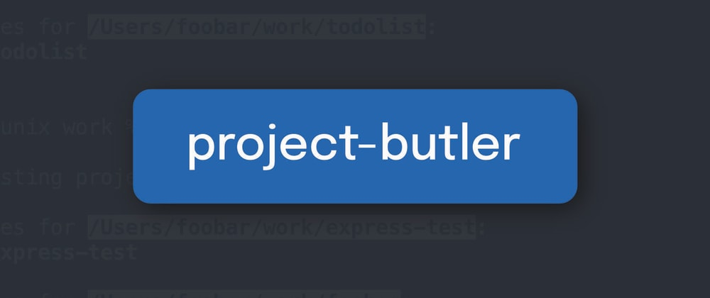 Cover image for project-butler: An easy tool to manage multiple projects