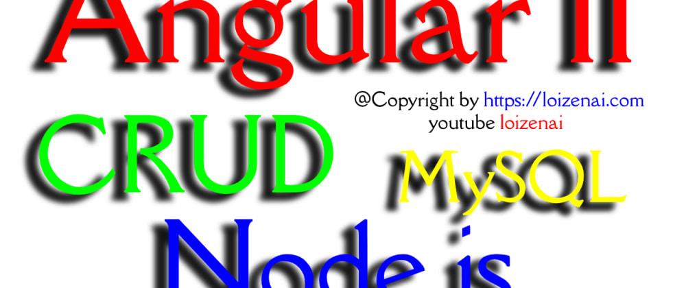 Cover image for Angular 11 Node.js Mysql Crud Example