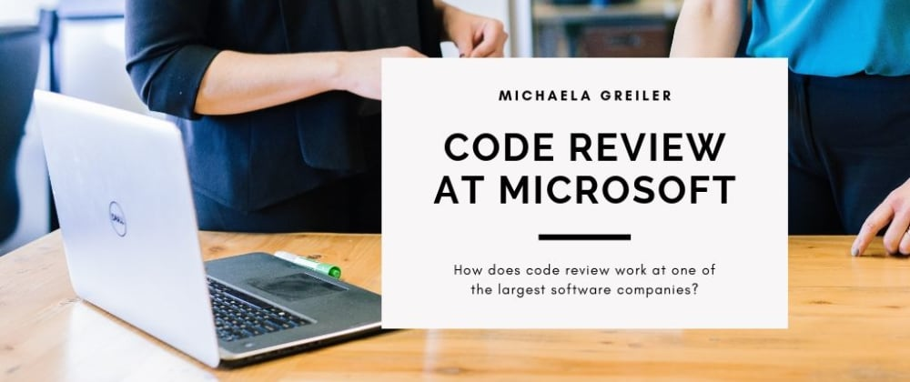 Cover image for How Code Reviews work at Microsoft