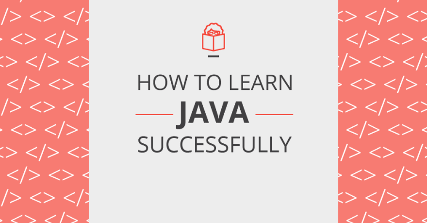 How to learn Java successfully