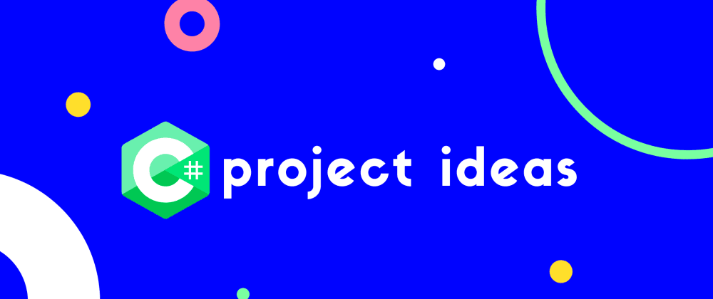Cover image for 15 C# Project Ideas: Beginner to Expert [With tutorial]