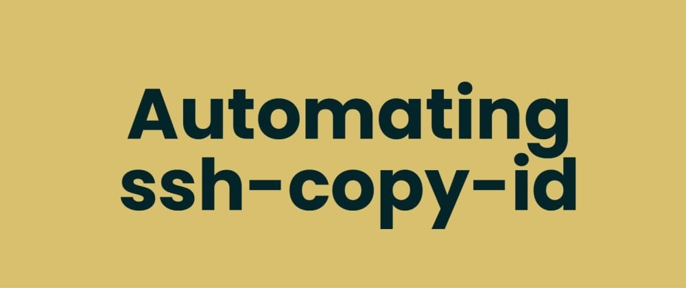 Cover image for Automating ssh-copy-id