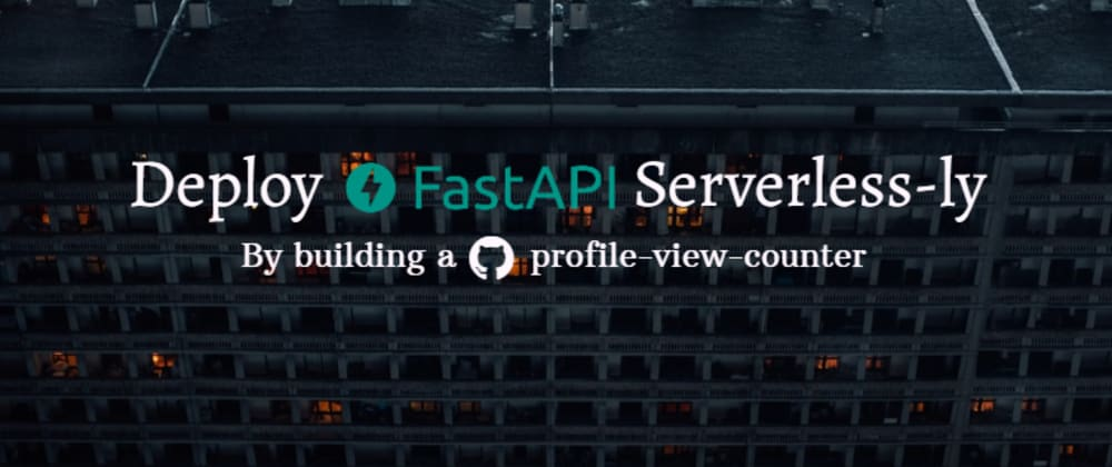 Cover image for Deploy FastAPI Serverless-ly