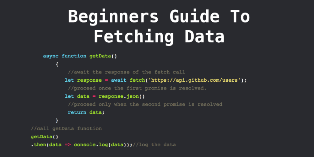 Beginners Guide To Fetching Data With (AJAX, Fetch API & Async/Await