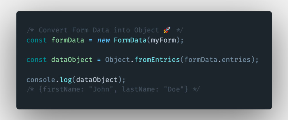 Cover image for How to easily convert HTML form tag input values to an object in JavaScript?