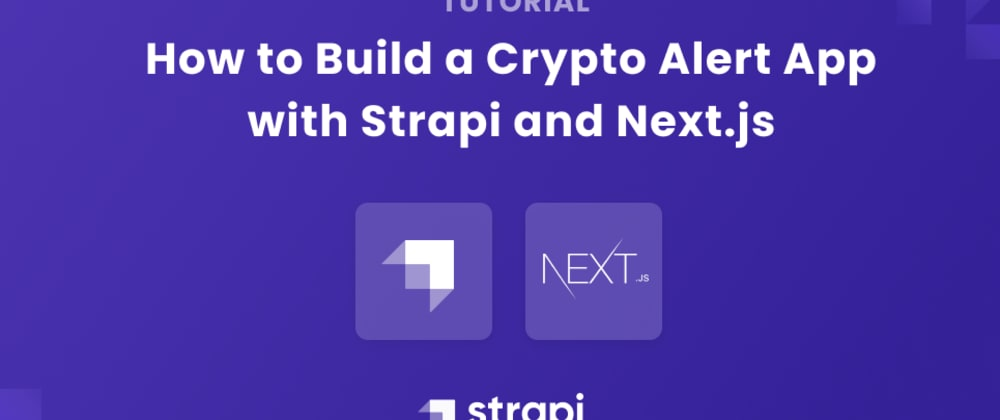 Cover image for How to Build a Crypto Alert App with Strapi and Next.js