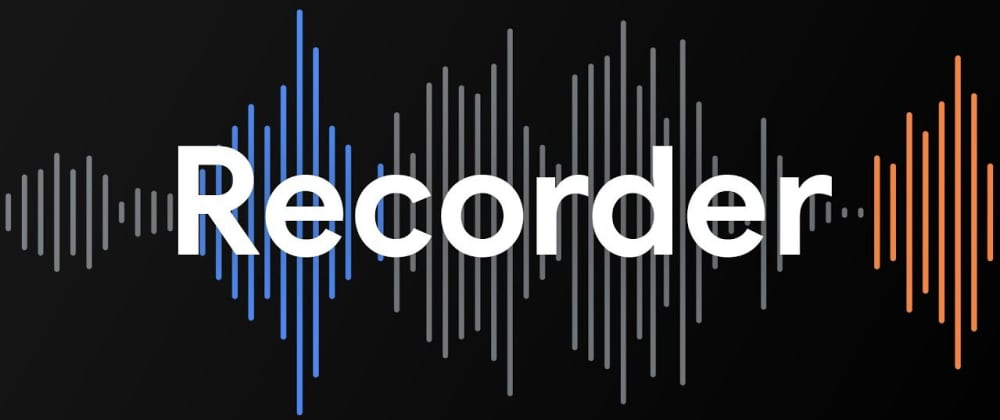 Cover image for 5 Things I Learned from Google's New ML-Powered Recorder App