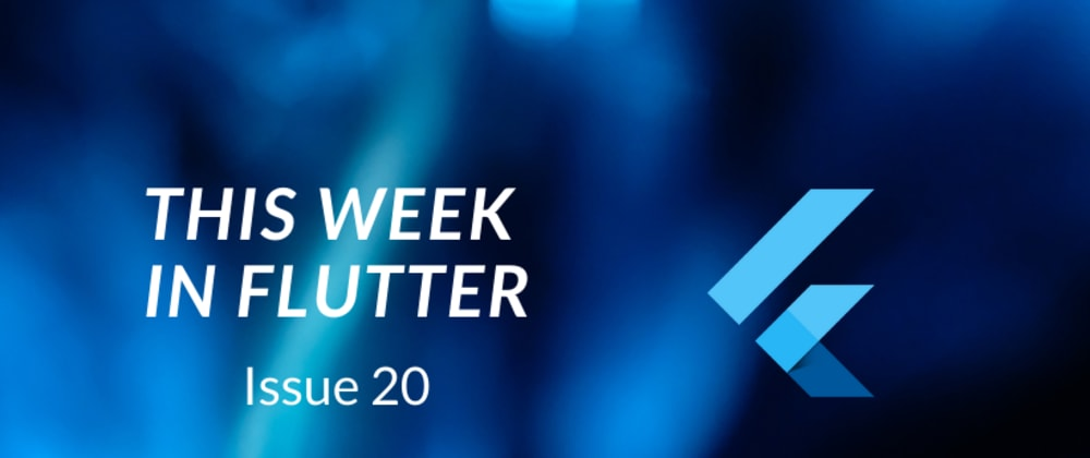 Cover image for This week in Flutter #20