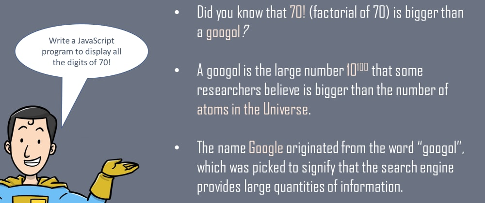 Cover image for Did you know that 70! (factorial of 70) is bigger than a googol?