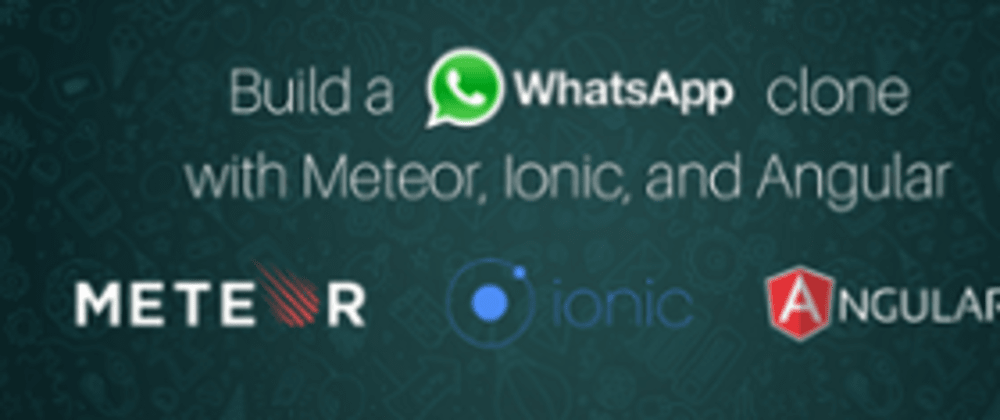 Cover image for Build a WhatsApp clone with Meteor and Ionic — Meteor Platform version